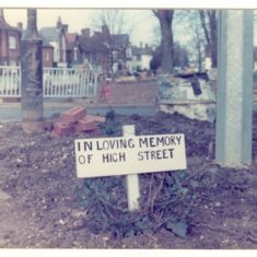 A sad picture taken at the northern end of the High Street, reflecting local feeling when the new road was put through in the 1970s.